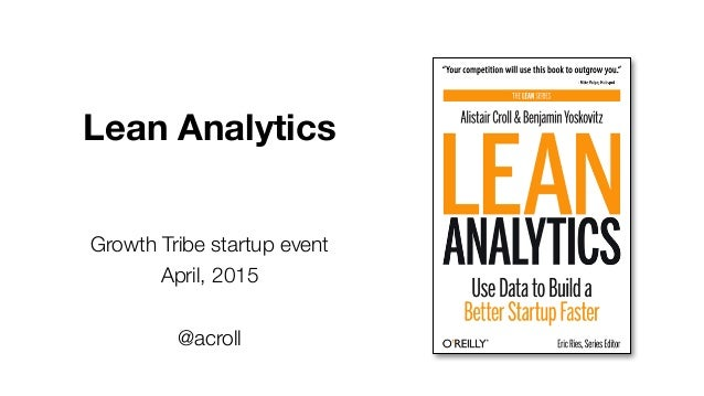 Lean Analytics Growth Tribe startup event April, 2015 @acroll