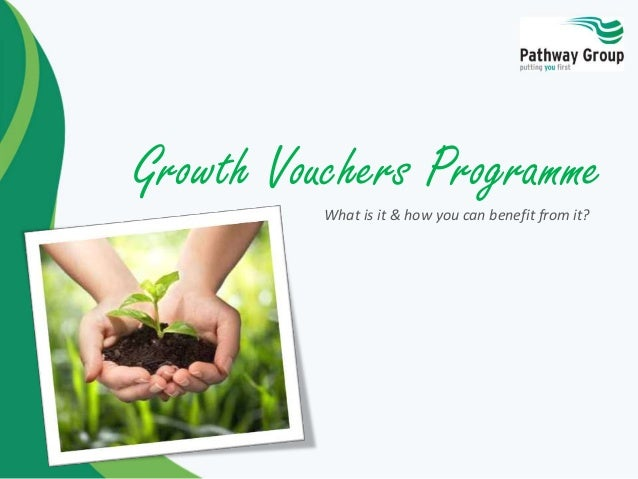 Growth Vouchers Programme What is it & how you can benefit from it?