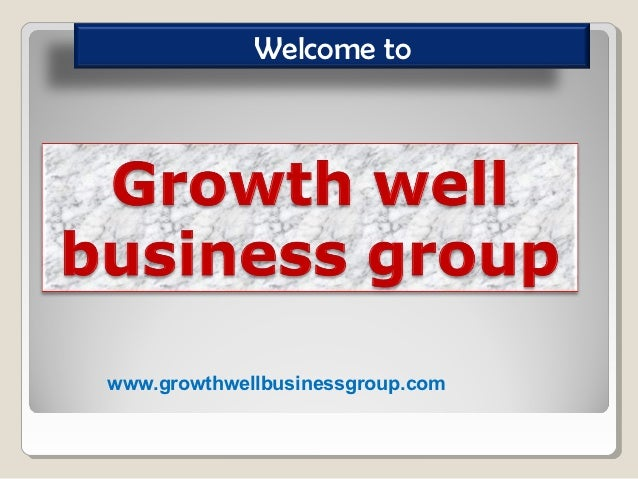 Welcome towww.growthwellbusinessgroup.com