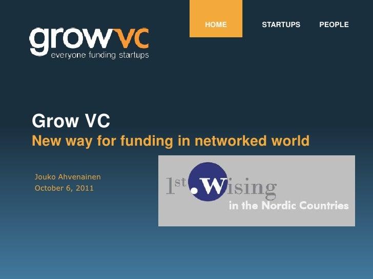 HOME    STARTUPS   PEOPLEGrow VCNew way for funding in networked worldJouko AhvenainenOctober 6, 2011