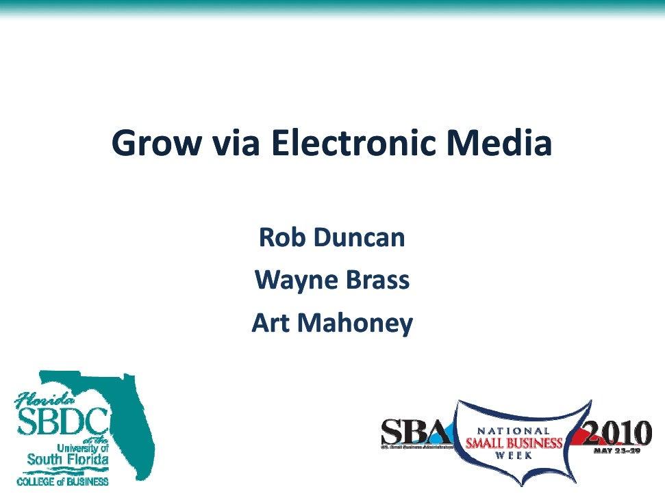 Grow via Electronic Media         Rob Duncan        Wayne Brass        Art Mahoney
