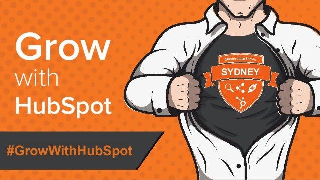 HUG Melbourne #HUGMEL @HubSpot @RyanBonnici Grow with HubSpot Does textSYDNEY #GrowWithHubSpot