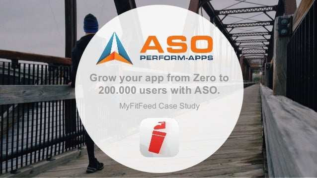 Grow your app from Zero to 200.000 users with ASO. MyFitFeed Case Study