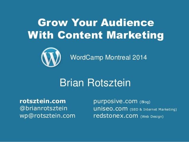 Grow Your Audience With Content Marketing purposive.com (Blog) uniseo.com (SEO & Internet Marketing) redstonex.com (Web De...