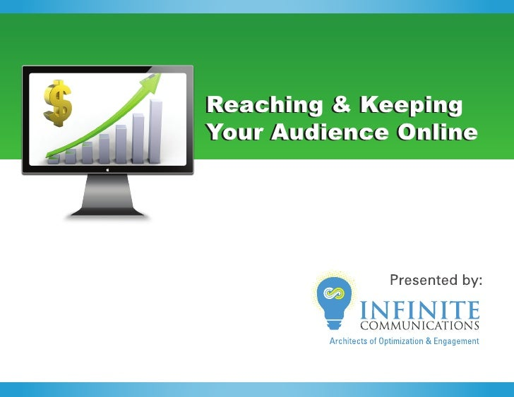 Reaching & KeepingYour Audience Online