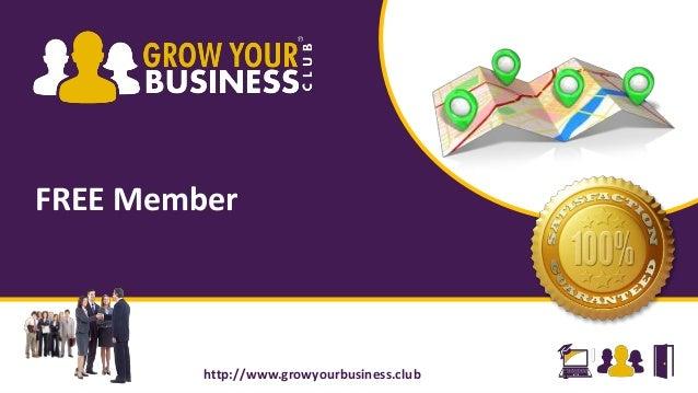 FREE Member 1http://www.growyourbusiness.club