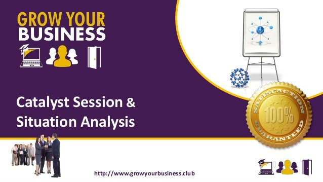 http://www.growyourbusiness.club Catalyst Session http://www.growyourbusiness.club