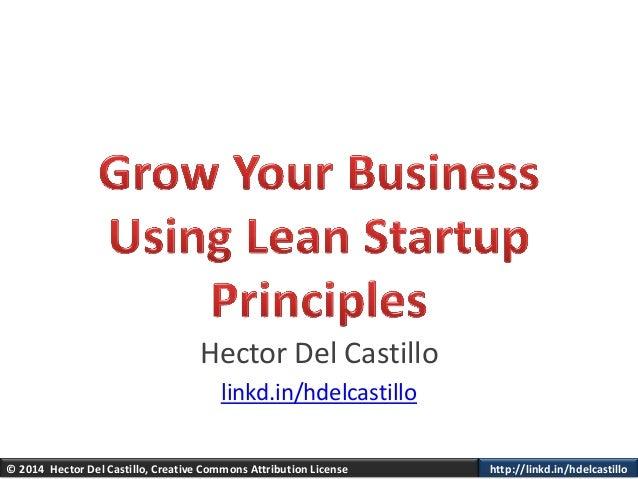 © 2014 Hector Del Castillo, Creative Commons Attribution License http://linkd.in/hdelcastillo Hector Del Castillo linkd.in...