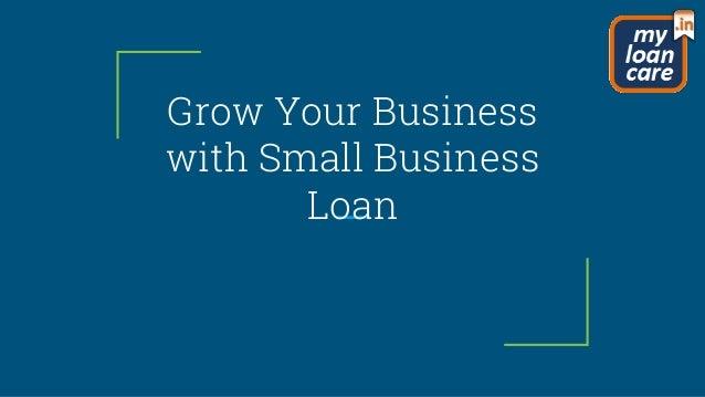 Grow your business with small business loan