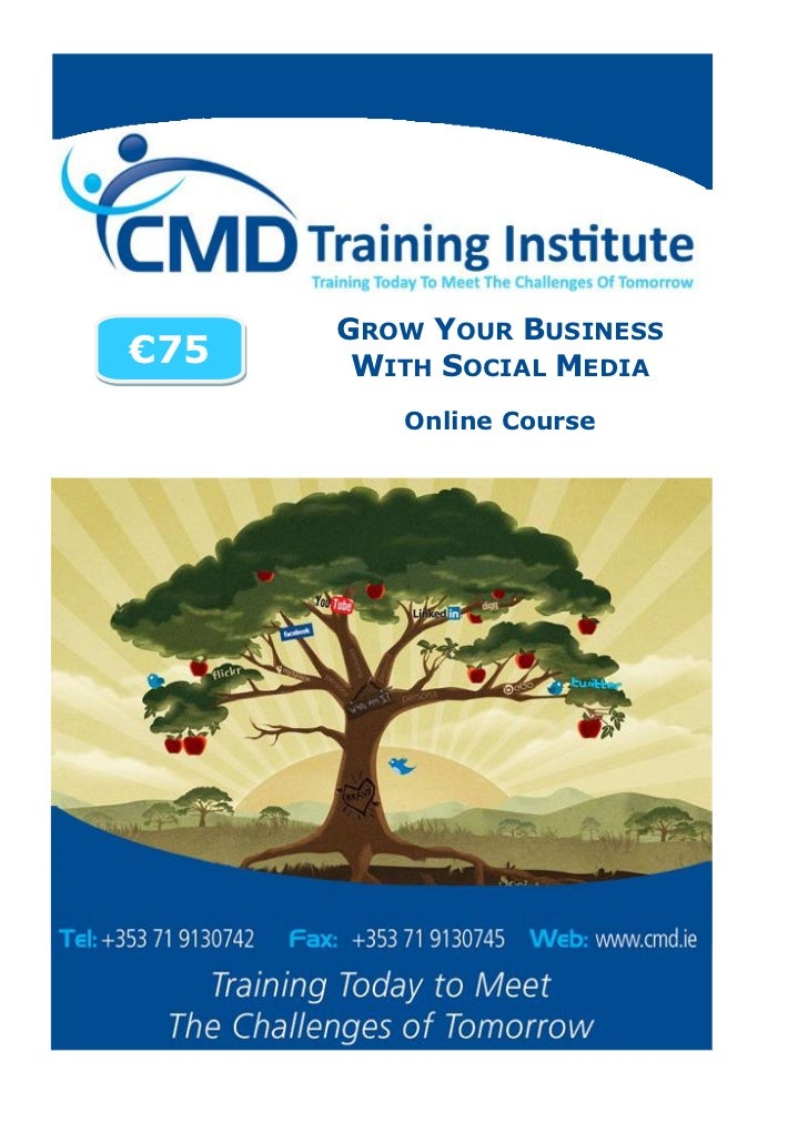 GROW YOUR BUSINESS€75    WITH SOCIAL MEDIA         Online Course