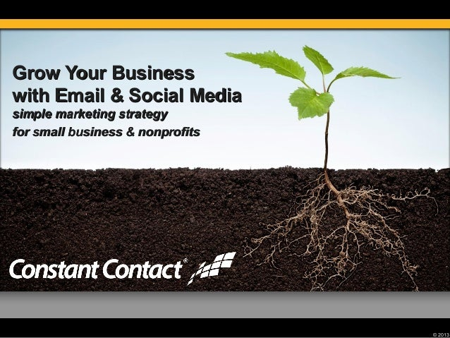 Grow Your Businesswith Email & Social Mediasimple marketing strategyfor small business & nonprofits                       ...