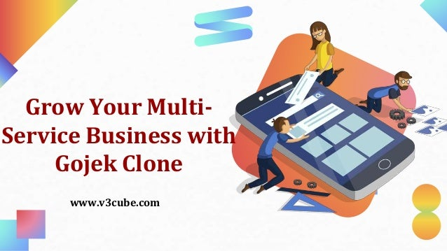 Grow Your Multi- Service Business with Gojek Clone www.v3cube.com
