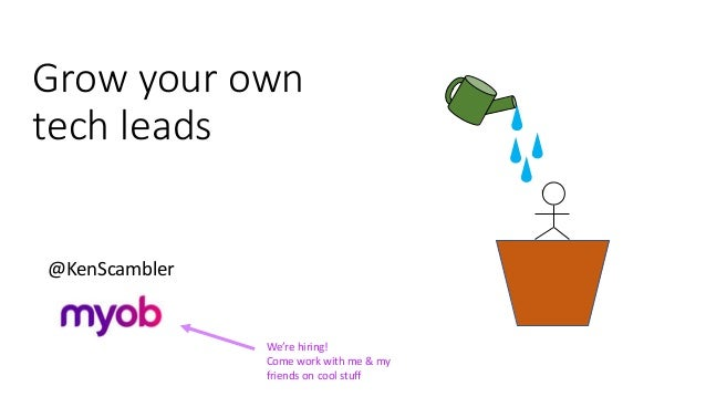 Grow your own tech leads @KenScambler We're hiring! Come work with me & my friends on cool stuff
