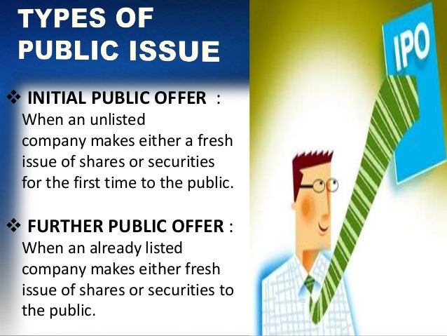 public issue Tibrewala electronics limited note on public issue (a) introduction every company needs funds for its business funds requirement can.