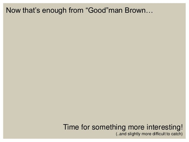 Essays About The Use Of Symbolism In Young Goodman Brown Essay