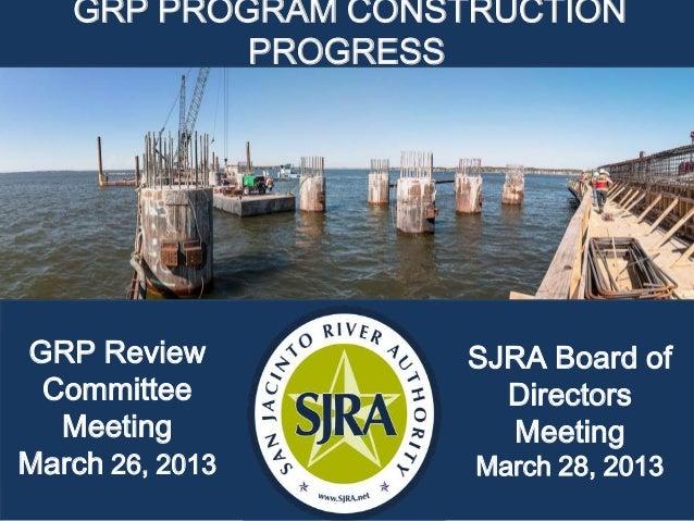 GRP PROGRAM CONSTRUCTION           PROGRESSGRP Review          SJRA Board of Committee            Directors  Meeting      ...