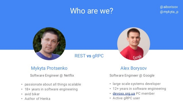 Who are we? Mykyta Protsenko Software Engineer @ Netflix • passionate about all things scalable • 18+ years in software en...