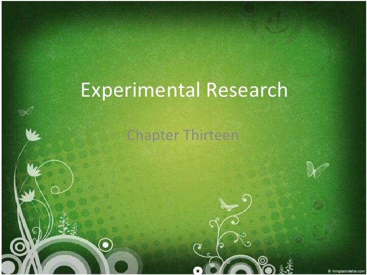 Experimental Research    Chapter Thirteen