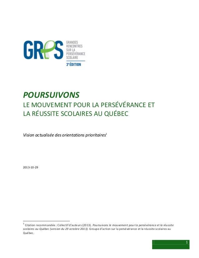 1 POURSUIVONS LE MOUVEMENT POUR LA PERSÉVÉRANCE ET LA RÉUSSITE SCOLAIRES AU QUÉBEC Vision actualisée des orientations prio...