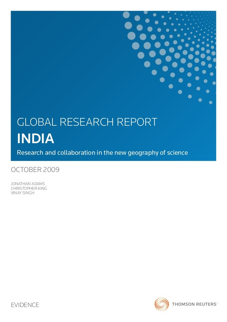 GLOBAL RESEARCH REPORT  INDIA  Research and collaboration in the new geography of scienceOCTOBER 2009JONATHAN ADAMSCHRISTO...