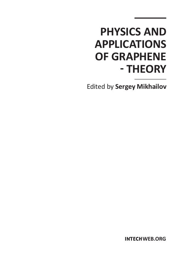 PHYSICS AND APPLICATIONS OF GRAPHENE THEORY Edited by Sergey Mikhailov