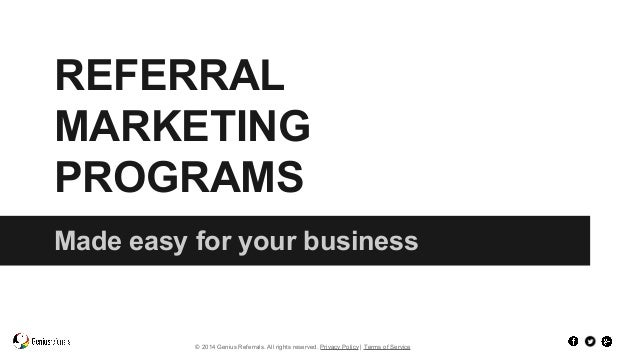 REFERRAL  MARKETING  PROGRAMS  Made easy for your business  © 2014 Genius Referrals. All rights reserved. Privacy Policy |...