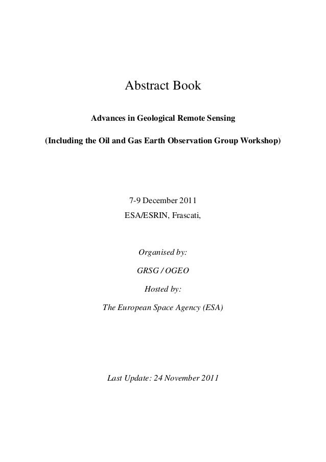 Abstract BookAdvances in Geological Remote Sensing(Including the Oil and Gas Earth Observation Group Workshop)7-9 December...