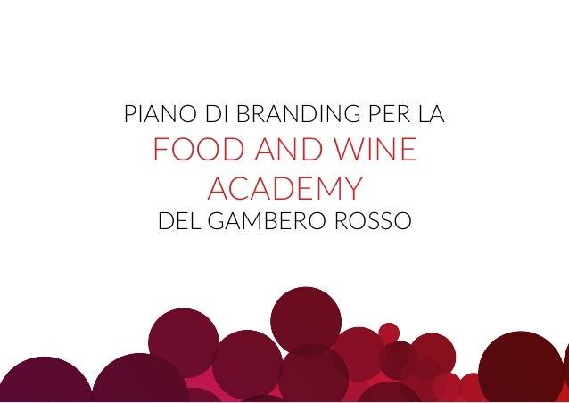 PIANO DI BRANDING PER LA FOOD AND WINE ACADEMY DEL GAMBERO ROSSO