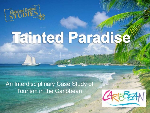 An Interdisciplinary Case Study of Tourism in the Caribbean