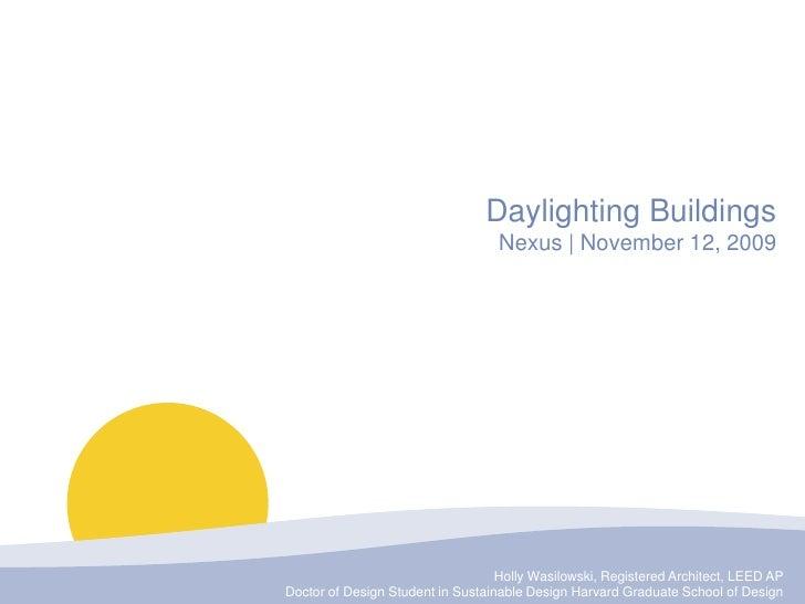 Daylighting Buildings                                    Nexus | November 12, 2009                                        ...