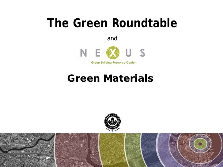 The Green Roundtable          and        Green Materials