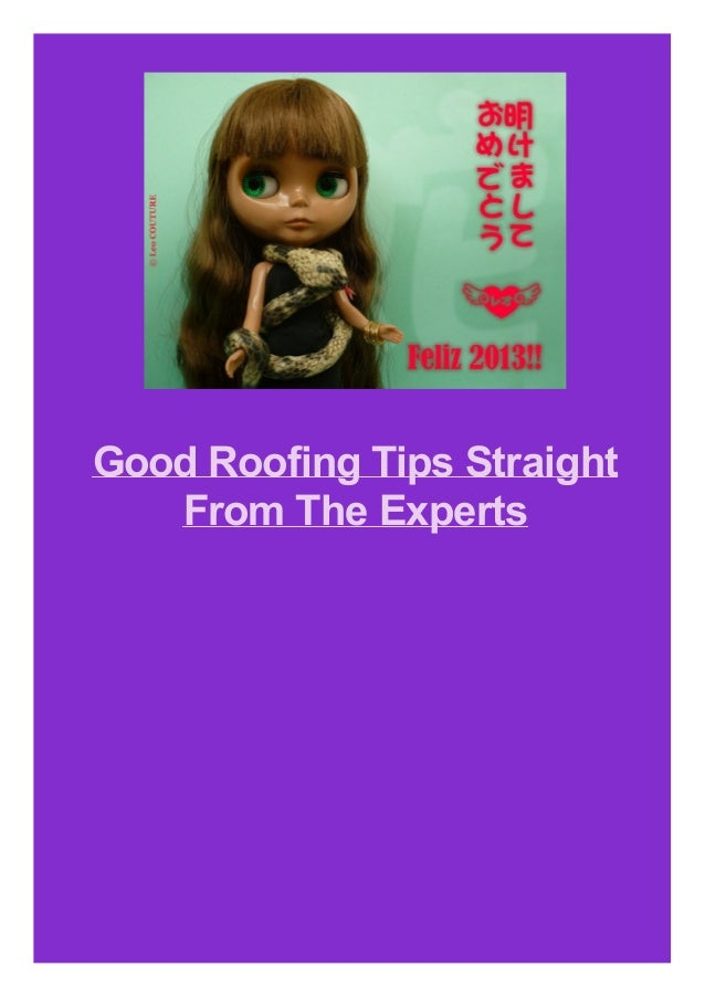 Good Roofing Tips Straight From The Experts