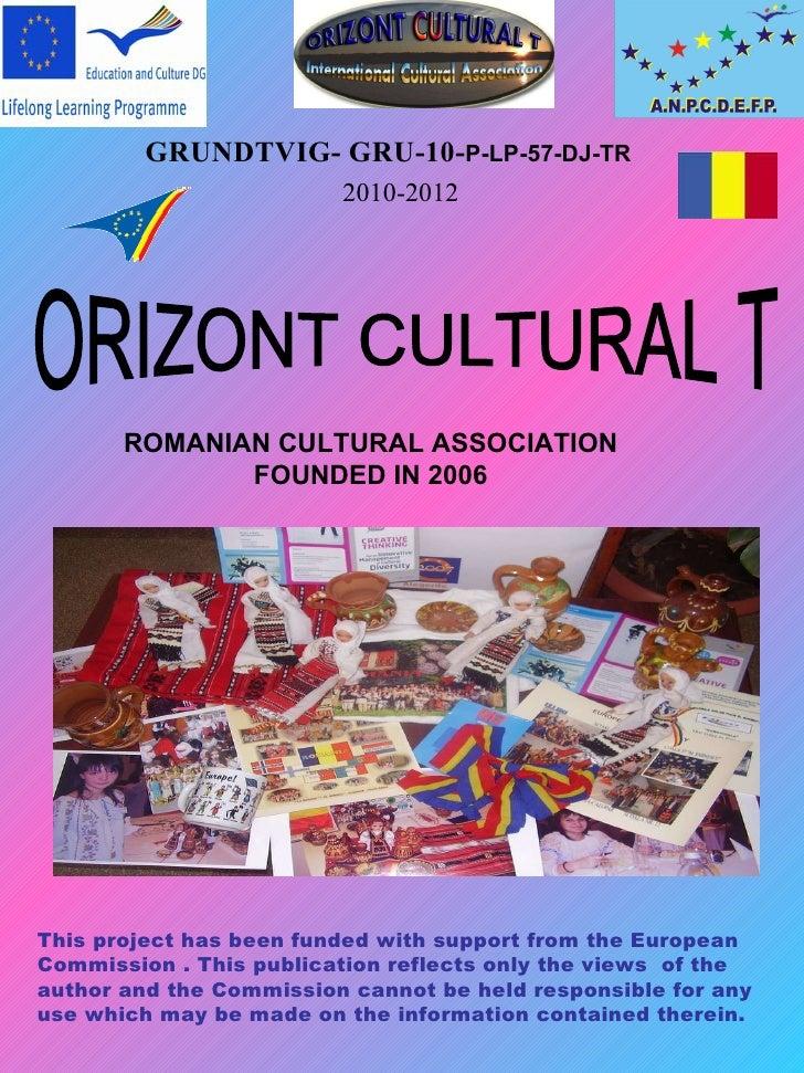 GRUNDTVIG- GRU-10-P-LP-57-DJ-TR                         2010-2012       ROMANIAN CULTURAL ASSOCIATION              FOUNDED...