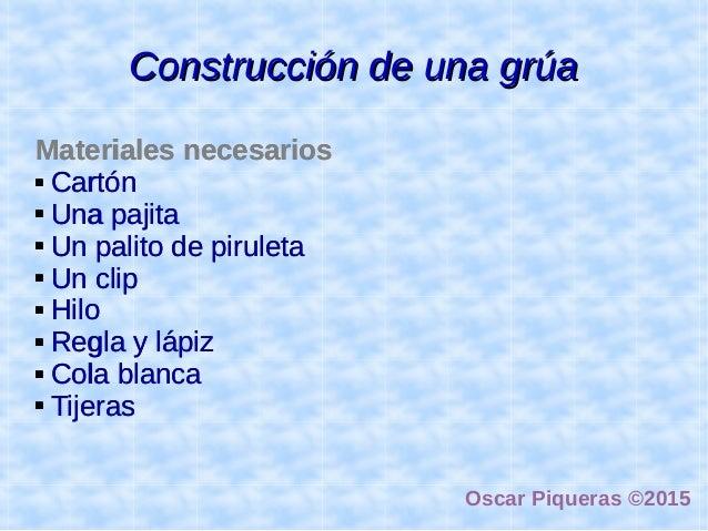 Construcción de una grúaConstrucción de una grúa Materiales necesarios  Cartón  Una pajita  Un palito de piruleta  Un ...