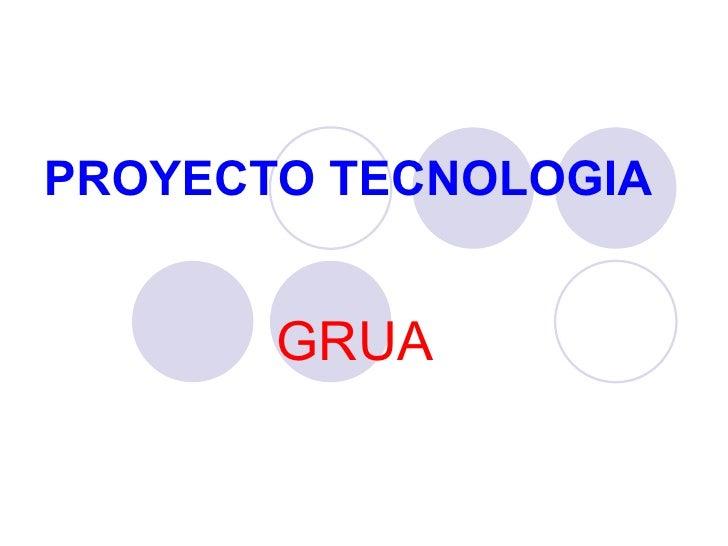 PROYECTO TECNOLOGIA GRUA