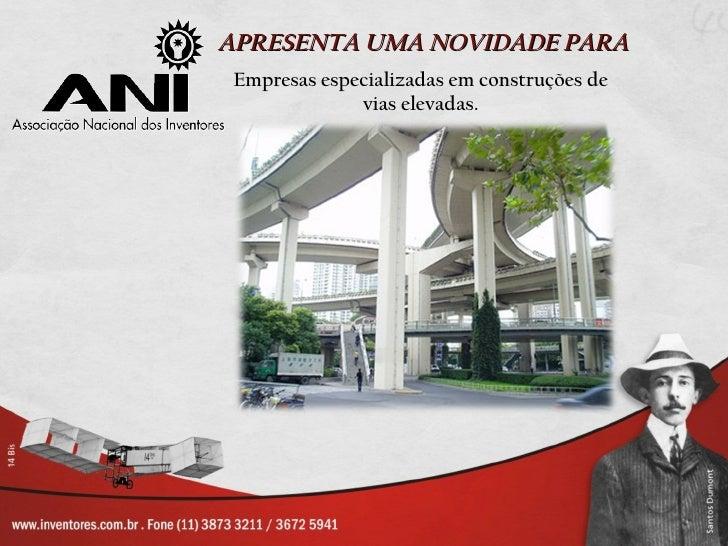 APRESENTA UMA NOVIDADE PARA Empresas especializadas em construções de              vias elevadas.