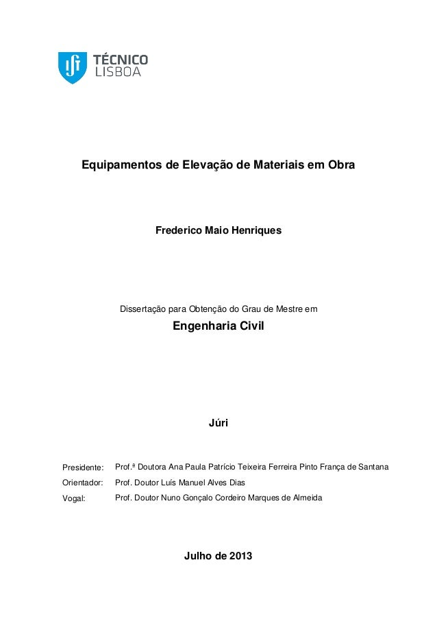 Equipamentos de Elevação de Materiais em Obra Frederico Maio Henriques Dissertação para Obtenção do Grau de Mestre em Enge...