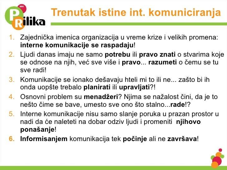 Trenutak istine int. komuniciranja <ul><li>Zajednička imenica organizacija u vreme krize i velikih promena:  interne komun...