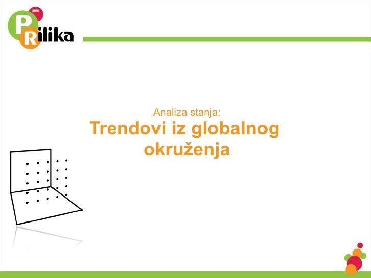 Analiza stanja: Trendovi iz globalnog  okruženja