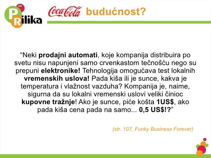 """<ul><li>"""" Neki  prodajni automati , koje kompanija distribuira po svetu nisu napunjeni samo crvenkastom tečnošću nego su p..."""