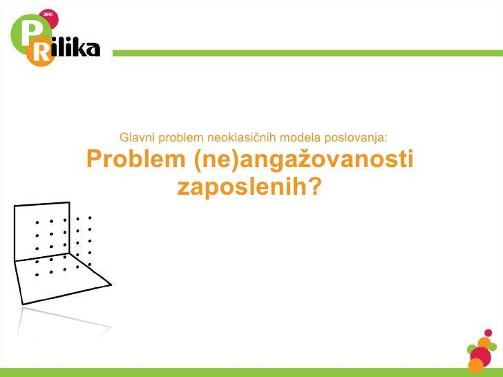 Glavni problem neoklasičnih modela poslovanja: Problem (ne)angažovanosti  zaposlenih?