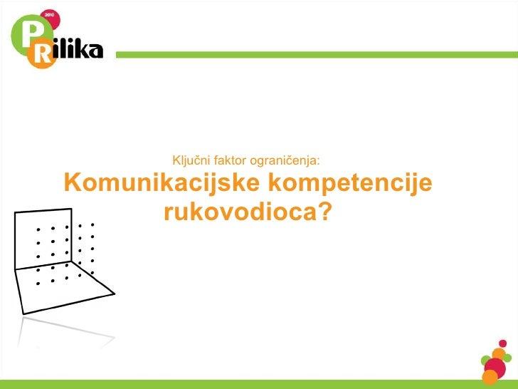 Ključni faktor ograničenja:  Komunikacijske kompetencije rukovodioca?