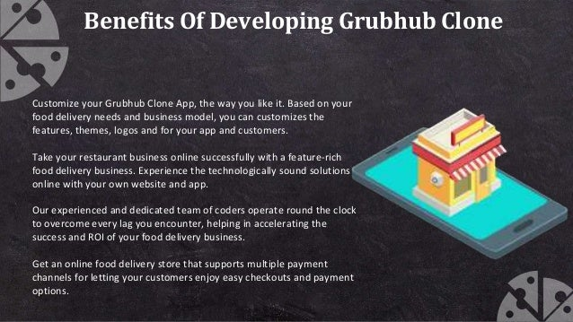 Benefits Of Developing Grubhub Clone Customize your Grubhub Clone App, the way you like it. Based on your food delivery ne...
