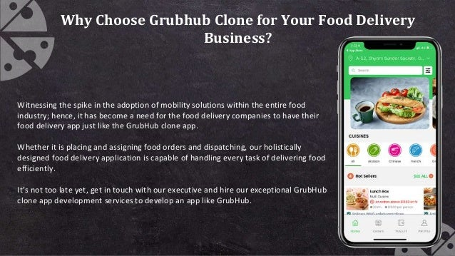 Why Choose Grubhub Clone for Your Food Delivery Business? Witnessing the spike in the adoption of mobility solutions withi...