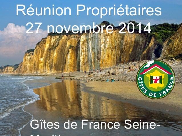 Réunion Propriétaires  27 novembre 2014  Gîtes de France Seine-  Maritime