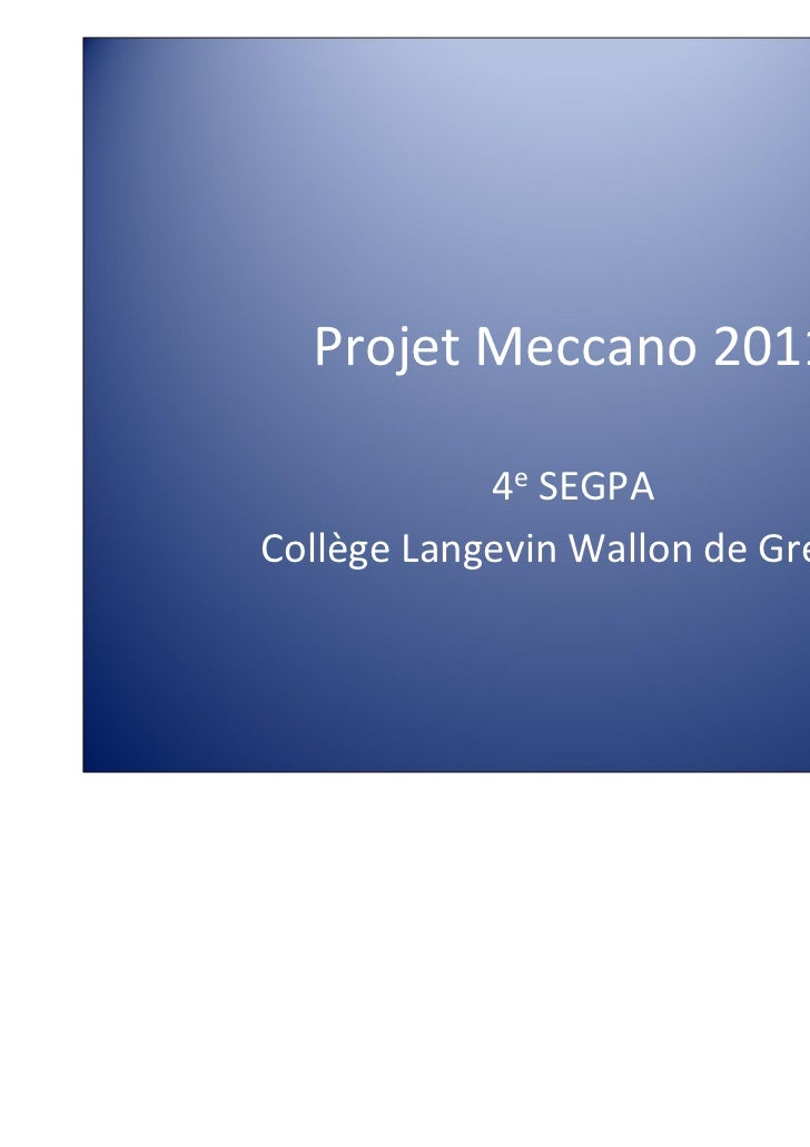 ProjetMeccano2011            4e SEGPACollègeLangevinWallondeGrenay