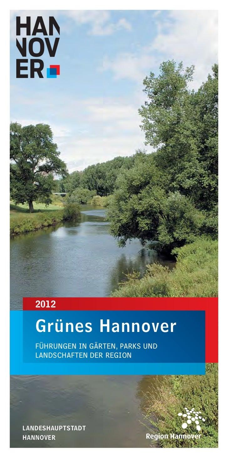 2012   Grünes Hannover   FÜHRUNGEN IN GÄRTEN, PARKS UND   LANDSCHAFTEN DER REGIONLANDESHAUPTSTADTHANNOVER
