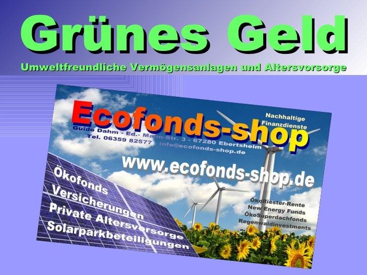 Grünes Geld Umweltfreundliche Vermögensanlagen und Altersvorsorge
