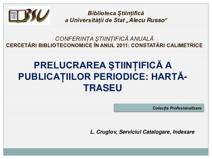 """Biblioteca Ştiinţifică                  a Universităţii de Stat """"Alecu Russo""""               CONFERINŢA ŞTIINŢIFICĂ ANUALĂC..."""