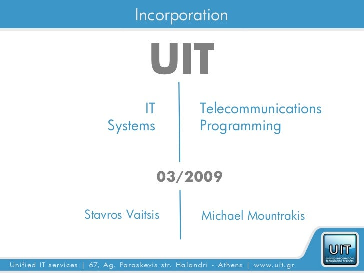 Incorporation            UIT          IT       Telecommunications    Systems        Programming               03/2009Stavr...